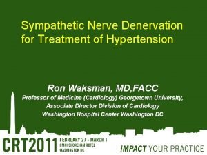 Sympathetic Nerve Denervation Sympathetic Nerve for Treatment of