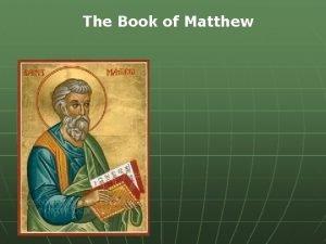 The Book of Matthew Theme of Matthew The
