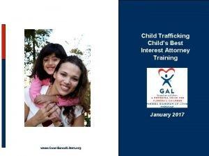 Child Trafficking Childs Best Interest Attorney Training January