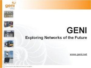 GENI Exploring Networks of the Future www geni