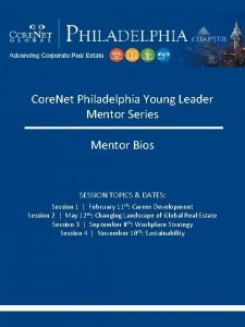 Core Net Philadelphia Young Leader Mentor Series Mentor