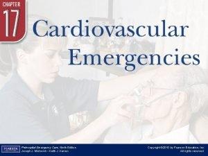 Chapter 17 Cardiovascular Emergencies Prehospital Emergency Care Ninth
