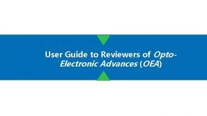 User Guide to Reviewers of Opto Electronic Advances