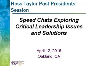 Ross Taylor Past Presidents Session Speed Chats Exploring