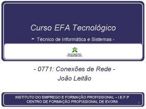 Curso EFA Tecnolgico Tcnico de Informtica e Sistemas