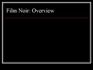 Film Noir Overview I killed him for money