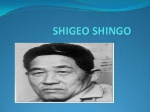 SHIGEO SHINGO Biografa Naci en Saga Japn el