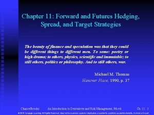Chapter 11 Forward and Futures Hedging Spread and