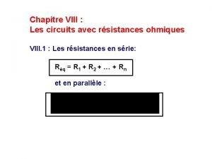 Chapitre VIII Les circuits avec rsistances ohmiques VIII