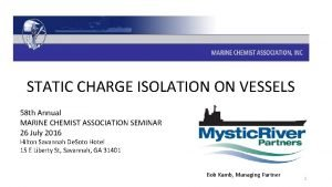 Static Charge Isolation on Vessels STATIC CHARGE ISOLATION