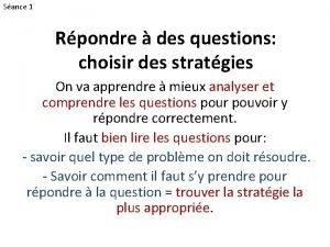 Sance 1 Rpondre des questions choisir des stratgies