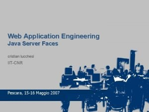Web Application Engineering Java Server Faces cristian lucchesi