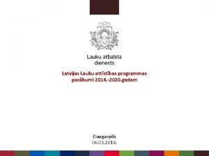 Latvijas Lauku attstbas programmas paskumi 2014 2020 gadam