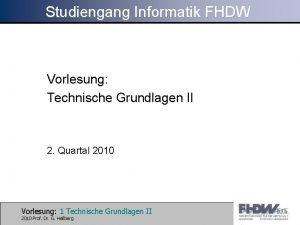 Studiengang Informatik FHDW Vorlesung Technische Grundlagen II 2