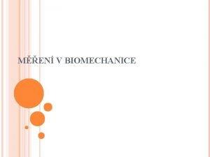 MEN V BIOMECHANICE BIOMECHANIKA VYMEZEN POJMU BIOMECHANIKA ANALZA