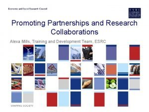 Promoting Partnerships and Research Collaborations Alexa Mills Training