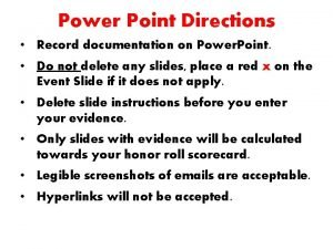 Power Point Directions Record documentation on Power Point