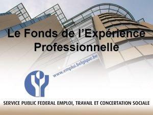 Le Fonds de lExprience Professionnelle Une subvention pour