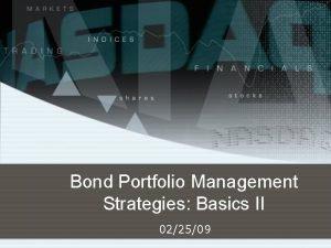 Bond Portfolio Management Strategies Basics II 022509 Bond