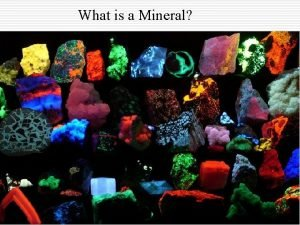What is a Mineral What is a mineral