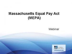 Massachusetts Equal Pay Act MEPA Webinar Massachusetts Equal