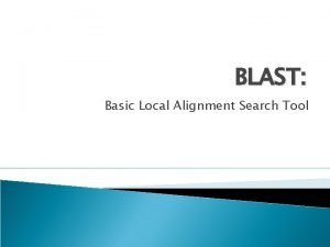 BLAST Basic Local Alignment Search Tool BLAST Length129