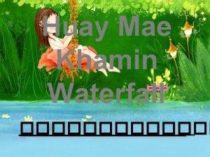 Huay Mae Khamin Waterfall Waterfall Huay Mae turmeric