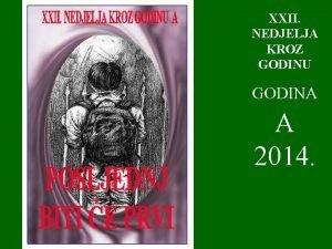 XXII NEDJELJA KROZ GODINU GODINA A 2014 1