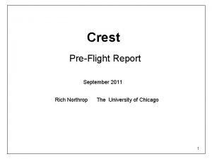 Crest PreFlight Report September 2011 Rich Northrop The