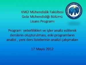 KM Mhendislik Fakltesi Gda Mhendislii Blm Lisans Program