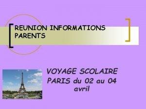REUNION INFORMATIONS PARENTS VOYAGE SCOLAIRE PARIS du 02
