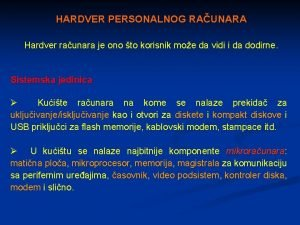 HARDVER PERSONALNOG RAUNARA Hardver raunara je ono to