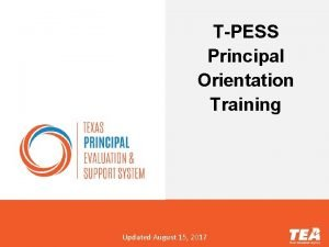 TPESS Principal Orientation Training Updated August 15 2017