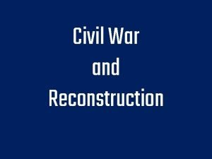 Civil War and Reconstruction Pre Civil War Jacksonian