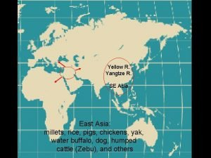 Yellow R Yangtze R SE Asia East Asia