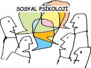 SOSYAL PSKOLOJ SOSYAL PSKOLOJNN TANIMI VE KONUSU Sosyal