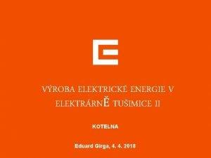 VROBA ELEKTRICK ENERGIE V ELEKTRRN TUIMICE II KOTELNA