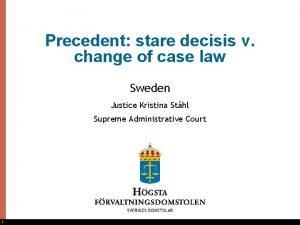 Precedent stare decisis v change of case law