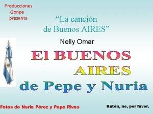 Producciones Gonpe presenta La cancin de Buenos AIRES