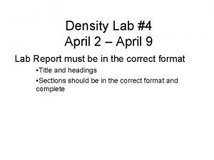 Density Lab 4 April 2 April 9 Lab