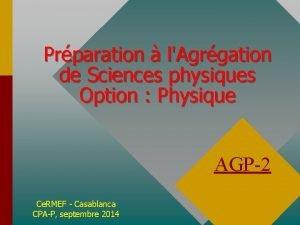 Prparation lAgrgation de Sciences physiques Option Physique AGP2