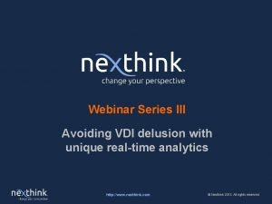 Webinar Series III Avoiding VDI delusion with unique