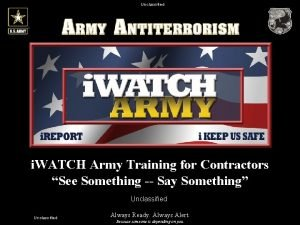 Unclassified i WATCH Army Training for Contractors See