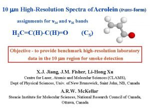 10 mm HighResolution Spectra of Acrolein transform assignments