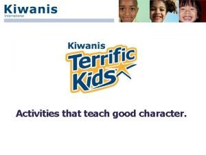 Activities that teach good character Character coaching Helping