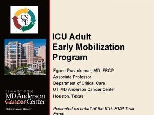 ICU Adult Early Mobilization Program Egbert Pravinkumar MD