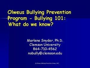 Olweus Bullying Prevention Program Bullying 101 What do