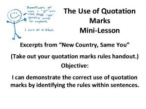 The Use of Quotation Marks MiniLesson Excerpts from