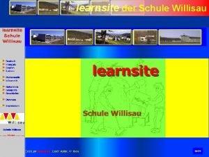 learnsite der Schule Willisau learnsite der Schule Willisau