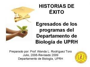 HISTORIAS DE XITO Egresados de los programas del